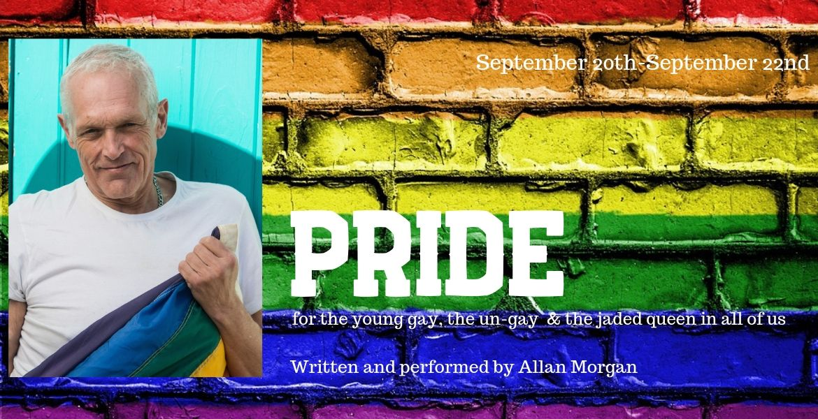 PRIDE: For the Young Gay, the Un-Gay & the Jaded Queen in all of us