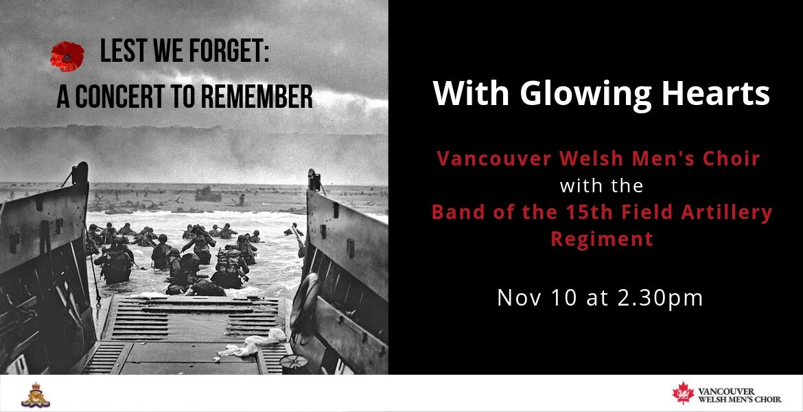 Vancouver Welsh Men's Choir and the Band of the 15th Field Artillery Regiment present: With Glowing Hearts