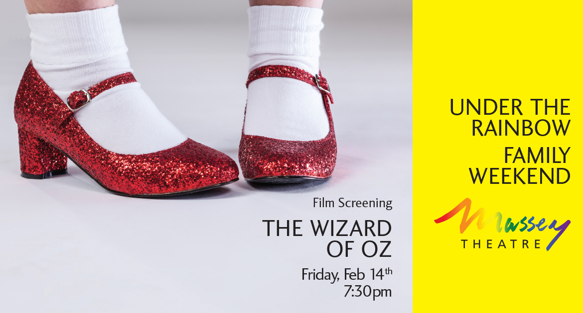 Under the Rainbow Family Weekend: The Wizard of Oz Film Screening