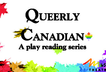 Queerly Canadian: A Play Reading Series